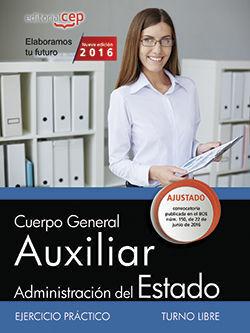 CUERPO GENERAL AUXILIAR DE LA ADMINISTRACIÓN DEL ESTADO (TURNO LIBRE). EJERCICIO