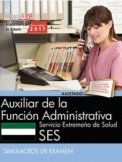 AUXILIAR DE LA FUNCIÓN ADMINISTRATIVA. SERVICIO EXTREMEÑO DE SALUD. SIMULACROS D