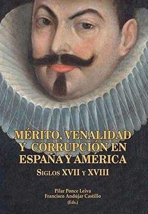 MÉRITO, VENALIDAD Y CORRUPCIÓN EN ESPAÑA Y AMÉRICA