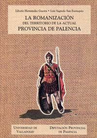 ROMANIZACION DEL TERRITORIO DE LA ACTUAL PROVINCIA DE PALENCIA, LA