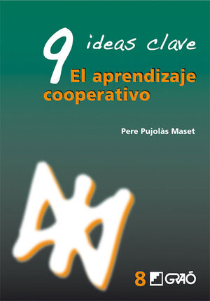 9 IDEAS CLAVE. EL APRENDIZAJE COOPERATIVO