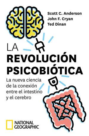 LA REVOLUCIÓN PSICOBIÓTICA. LA NUEVA CIENCIA DE LA CONEXIÓN ENTRE