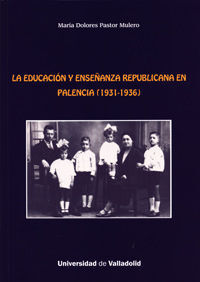 EDUCACIÓN Y ENSEÑANZA REPUBLICANA EN PALENCIA (1931-1936), LA