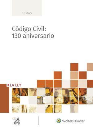 CODIGO CIVIL. 130 ANIVERSARIO