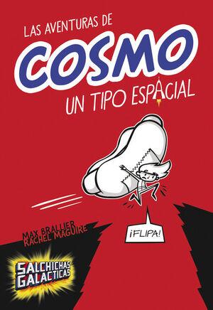 LAS AVENTURAS DE COSMO, UN TIPO ESPACIAL (SALCHICHAS GALÁCTICAS 1)