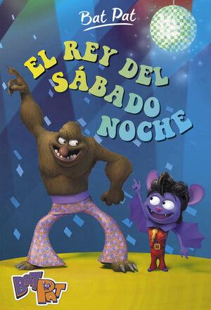 EL REY DEL SÁBADO NOCHE (SERIE BAT PAT 6)