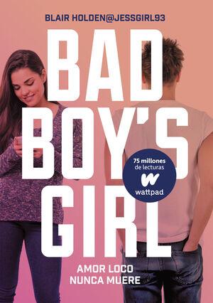 BAD BOY´S GIRL 3. AMOR LOCO NUNCA MUERE