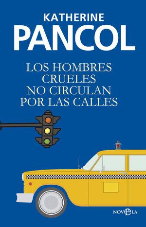 LOS HOMBRES CRUELES NO CIRCULAN POR LAS CALLES