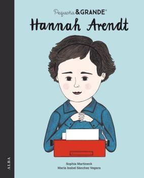 PEQUEÑA Y GRANDE HANNAH ARENDT
