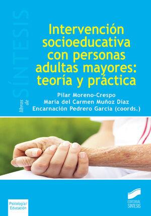 INTERVENCIÓN SOCIEDUCATIVA CON PERSONAS ADULTAS MAYORES: TEORÍA Y PRÁCTICA