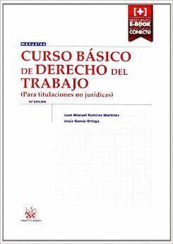 CURSO BÁSICO DE DERECHO DEL TRABAJO (PARA TITULACIONES NO JURÍDICAS) 10ª EDICIÓN
