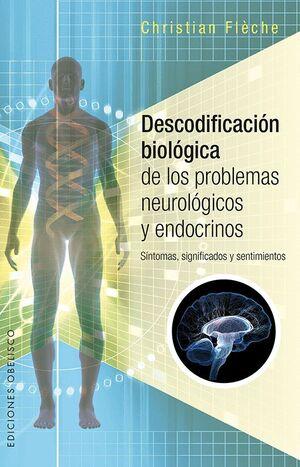 DESCODIFICACIÓN BIOLÓGICA DE LOS PROBLEMAS NEUROLOGICOS Y ENDOCRINOS