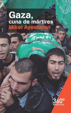 GAZA, CUNA DE MÁRTIRES