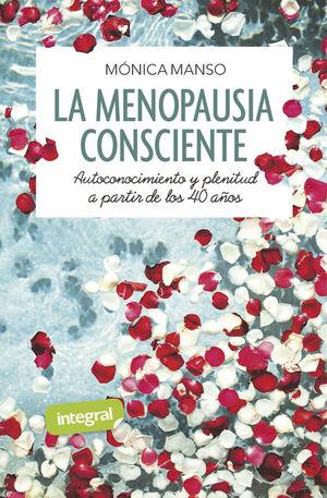 LA MENOPAUSIA CONSCIENTE. AUTOCONOCIMIENTO Y PLENITUD A PARTIR DE