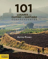 101 DESTINOS DEL CAMINO DE SANTIAGO SORPRENDENTES