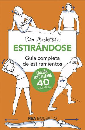 ESTIRANDOSE. GUIA COMPLETA DE ESTIRAMIENTOS. EDICION ACTUALIZADA
