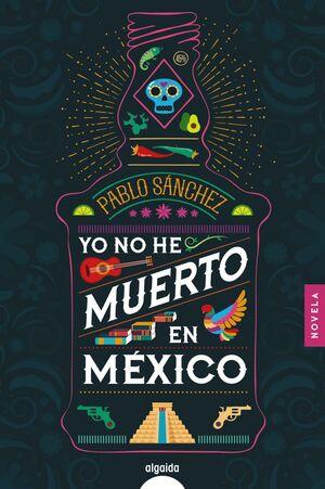 YO NO HE MUERTO EN MÉXIC
