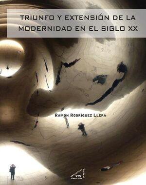 TRIUNFO Y EXTENSIÓN DEL ARTE MODERNO EN EL SIGLO XX
