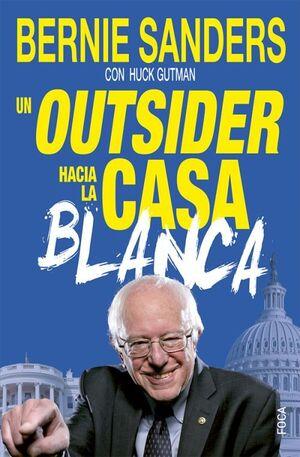 UN OUTSIDER HACIA LA CASA BLANCA