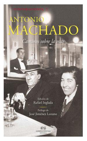 CONVERSACIONES CON ANTONIO MACHADO 2ªED