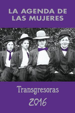 AGENDA DE LAS MUJERES 2016: TRANSGRESORAS