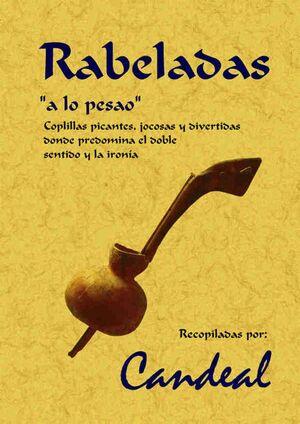 RABELADAS, 'A LO PESAO': COPLILLAS PICANTES, JOCOSAS Y DIVERTIDAS DONDE PREDOMIN