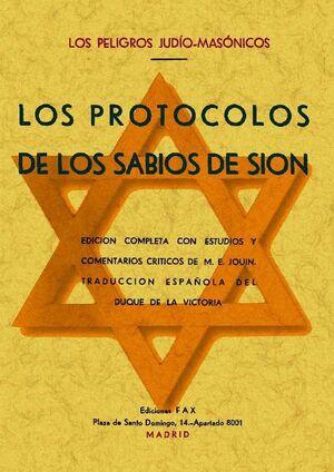 LOS PROTOCOLOS DE LOS SABIOS DE SIÓN (LOS PELIGROS JUDÍO-MASÓNICOS)