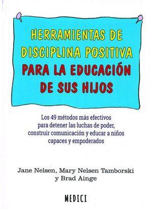 HERRAMIENTAS DE DISCIPLINA POSITIVA PARA LA EDUCACION HIJOS