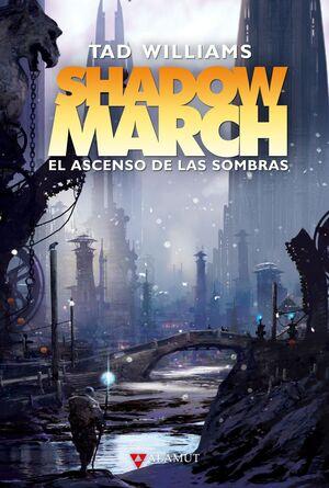 SHADOWMARCH. EL ASCENSO DE LAS SOMBRAS
