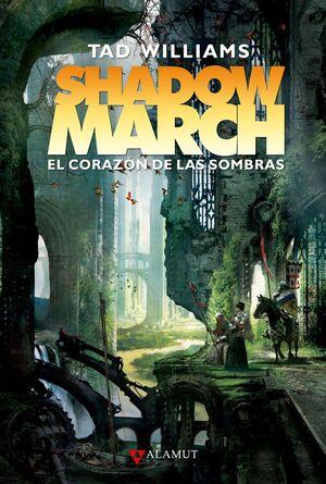 SHADOWMARCH. EL CORAZON DE LAS SOMBRAS