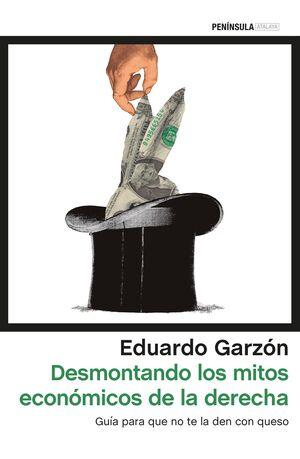 DESMONTANDO LOS MITOS ECONÓMICOS DE LA DERECHA